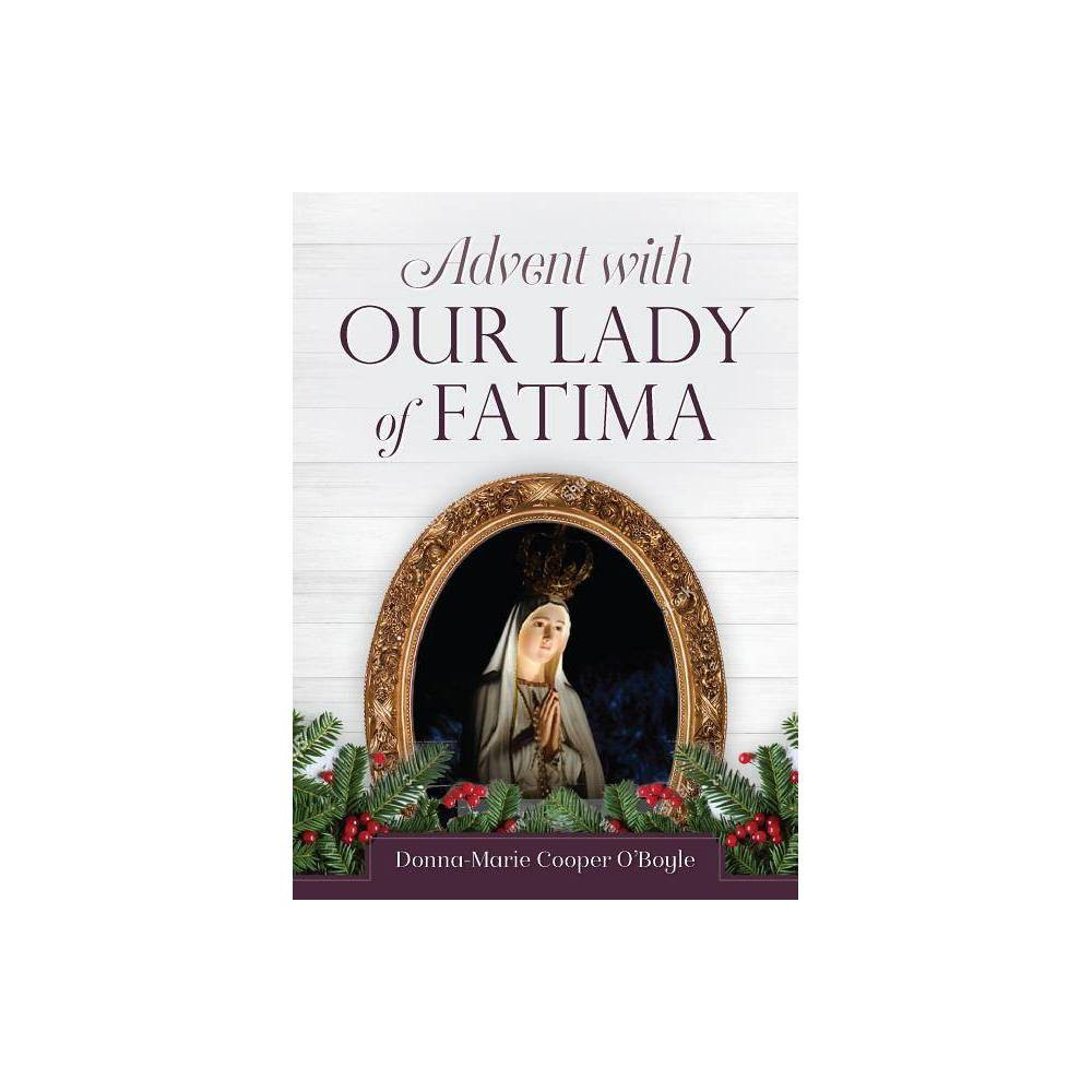 Advent With Our Lady Of Fatima By Donna Marie Cooper O Boyle Paperback