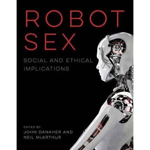 Robot Sex : Social and Ethical Implications -  Reprint (Paperback) - image 1 of 1