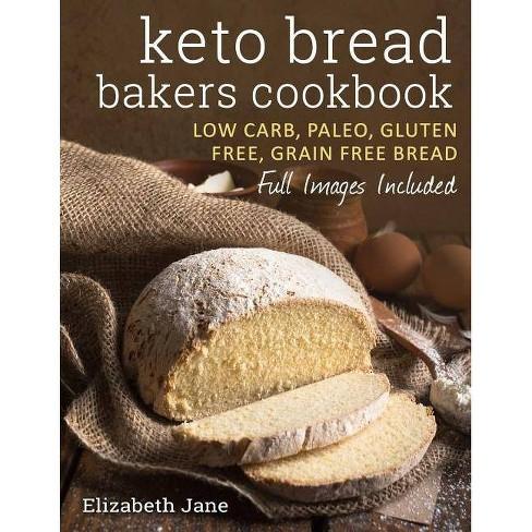 Keto Bread Bakers Cookbook - by  Elizabeth Jane (Paperback) - image 1 of 1