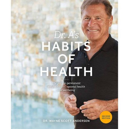 Dr. A's Habits of Health - 2nd Edition by  Wayne Scott Andersen (Paperback) - image 1 of 1