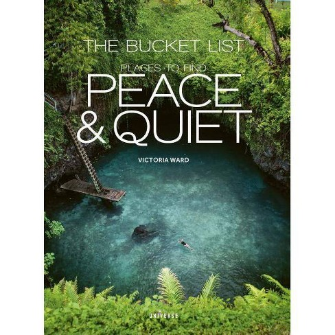The Bucket List: Places to Find Peace and Quiet - by  Victoria Ward (Hardcover) - image 1 of 1