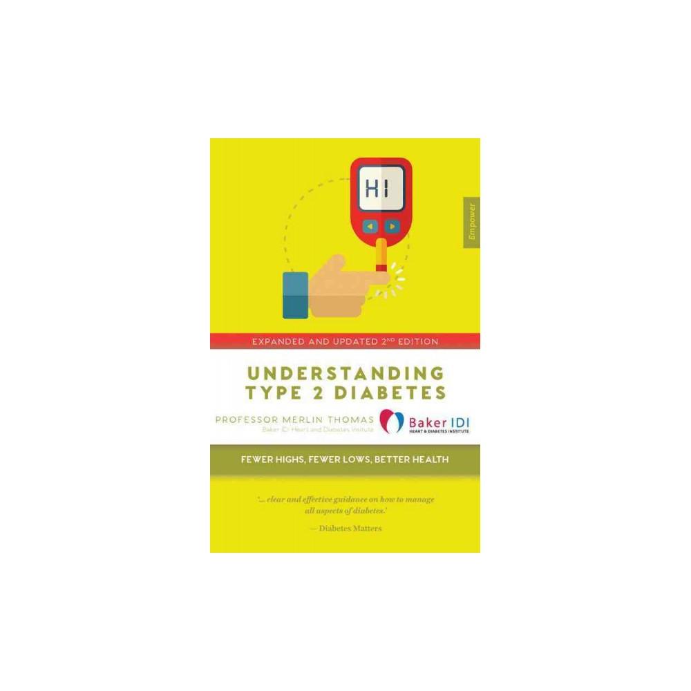 Understanding Type 2 Diabetes : Fewer Highs, Fewer Lows, Better Health (Paperback) (Merlin Thomas)