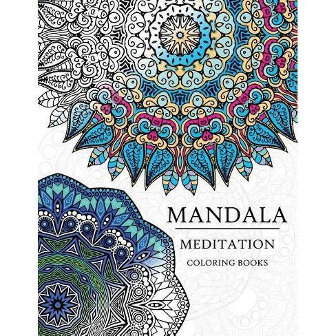 Mandala Meditation Coloring Book - by Adult Coloring Books & Meditation  Coloring Books (Paperback)