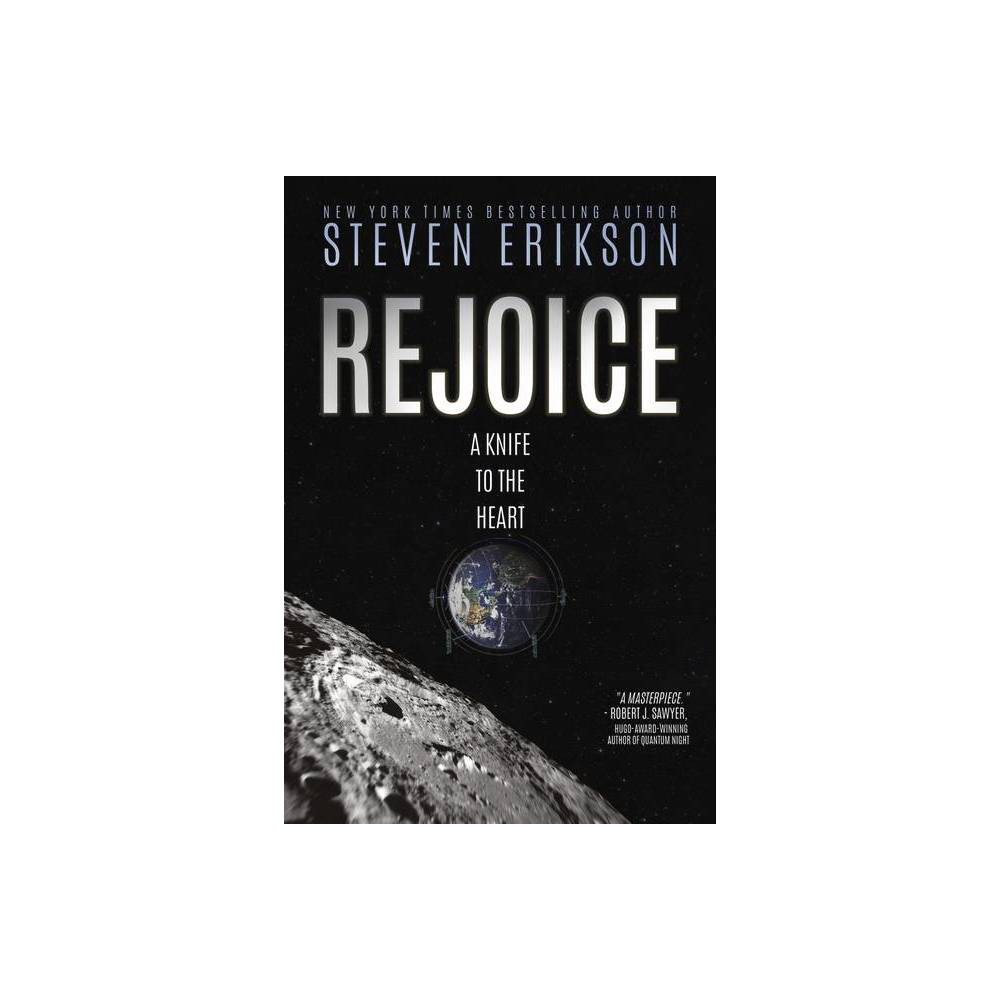 Rejoice A Knife To The Heart By Steven Erikson Paperback