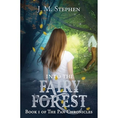 Into the Fairy Forest - (Chronicles of Pan) by  J M Stephen (Paperback) - image 1 of 1
