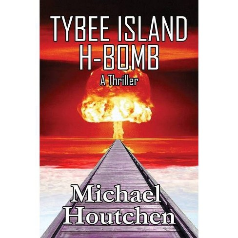 Tybee Island H-Bomb - by  Michael Houtchen (Paperback) - image 1 of 1