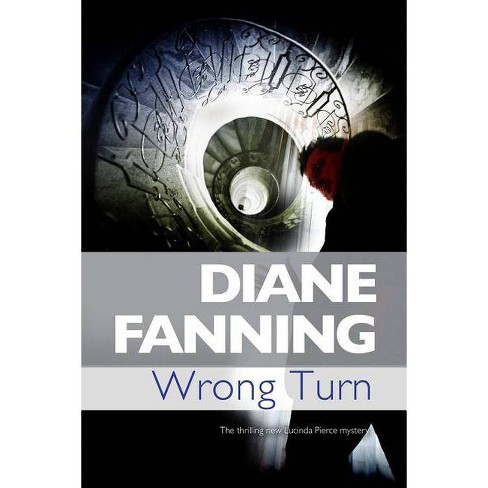 Wrong Turn - (Lucinda Pierce Mystery) by  Diane Fanning (Hardcover) - image 1 of 1