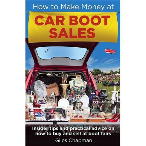 How to Make Money at Car Boot Sales - by  Giles Chapman (Paperback) - image 1 of 1