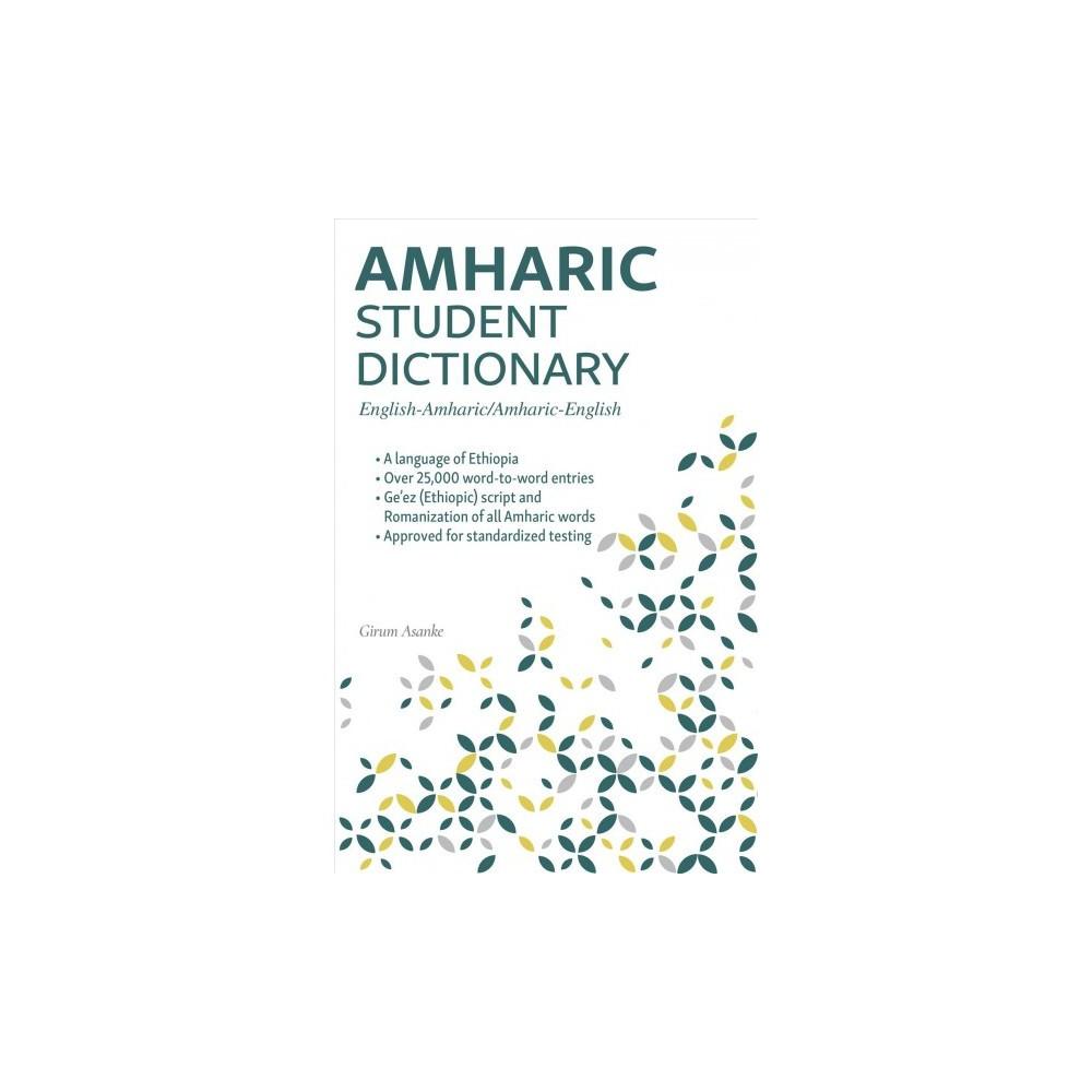 Amharic Student Dictionary : English-amharic/ Amharic-nglish - Bilingual (Paperback)