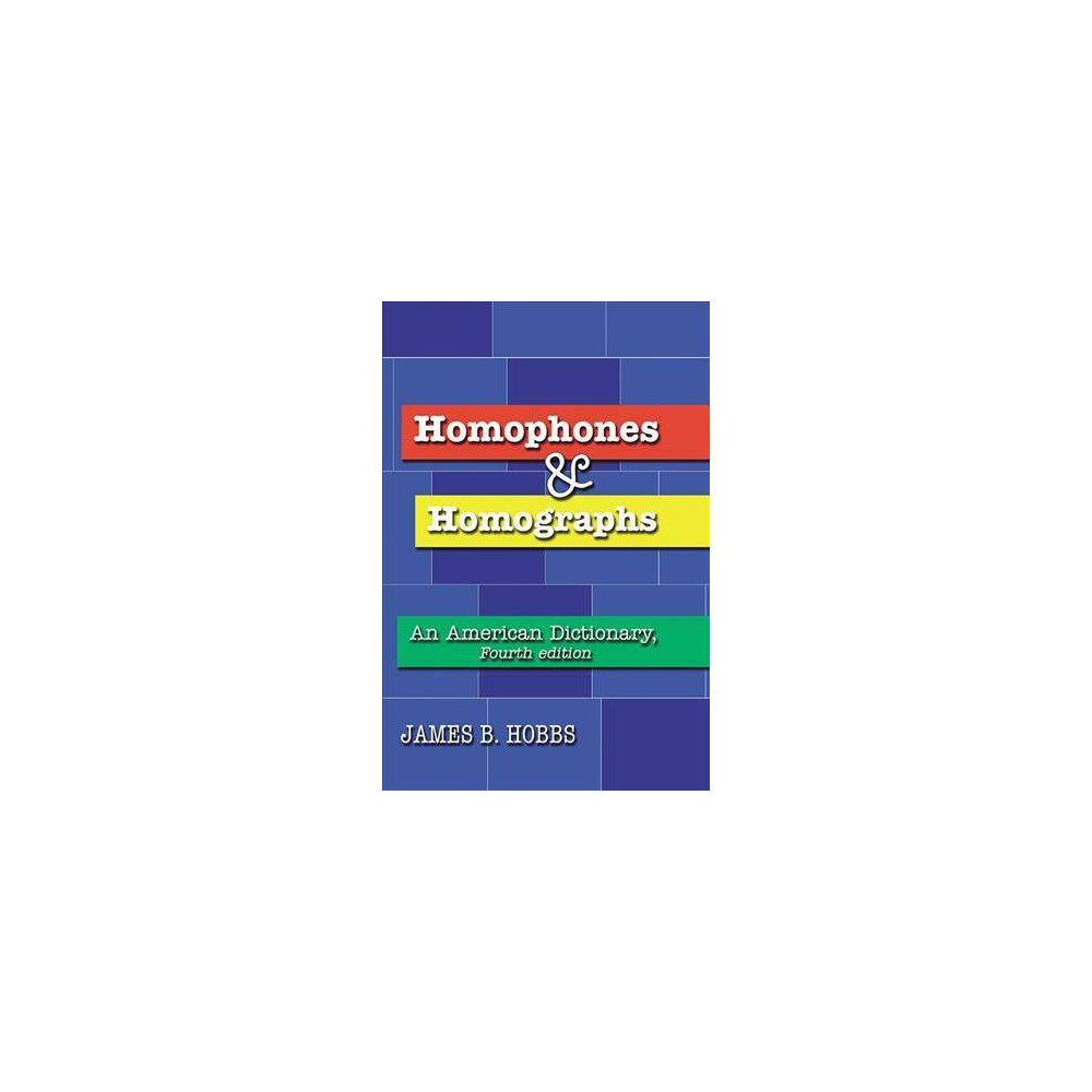 Homophones and Homographs : An American Dictionary - 4 (Paperback)