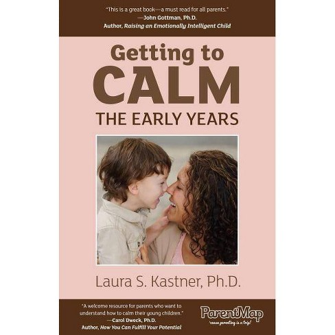 Getting to Calm, the Early Years - by  Laura S Kastner (Paperback) - image 1 of 1
