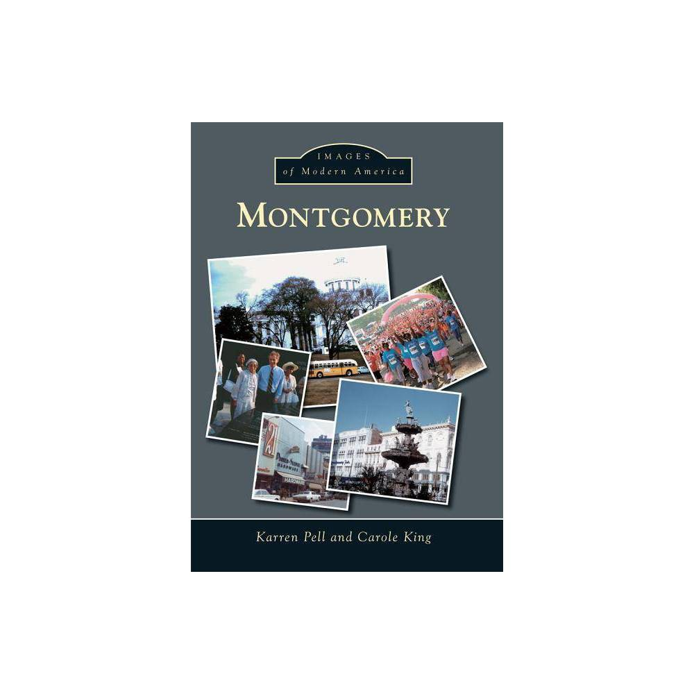 Montgomery Images Of Modern America By Karren Pell Carole King Paperback