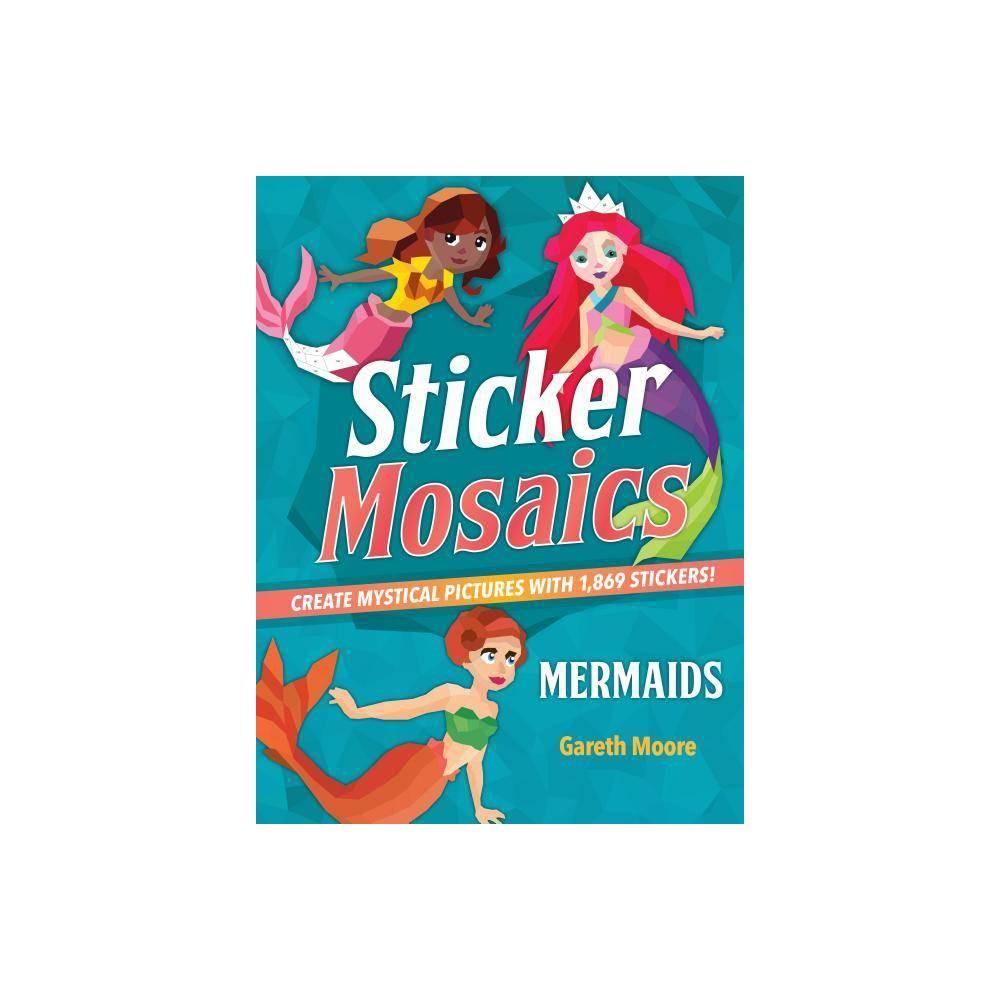 Sticker Mosaics Mermaids By Gareth Moore Paperback