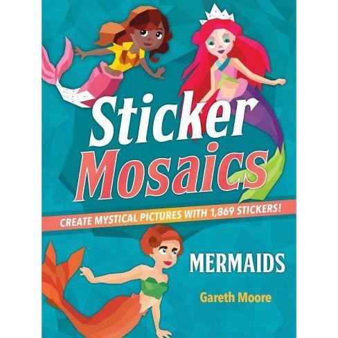 Sticker Mosaics: Mermaids - by  Gareth Moore (Paperback) - image 1 of 1