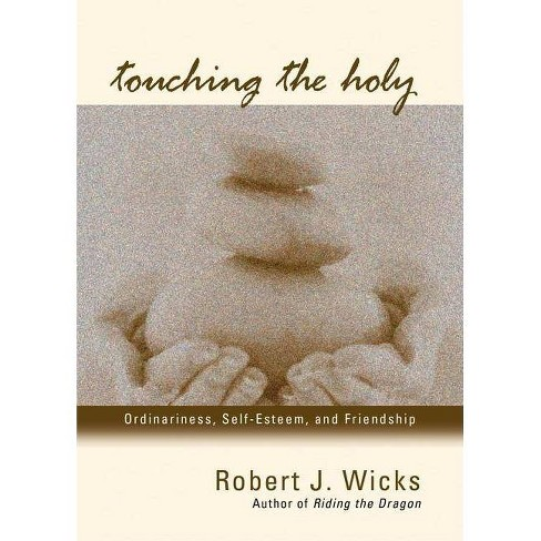 Touching the Holy - by  Robert J Wicks (Paperback) - image 1 of 1