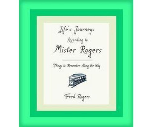 Life's Journeys According To Mister Roge (Hardcover) by Fred Rogers - image 1 of 1