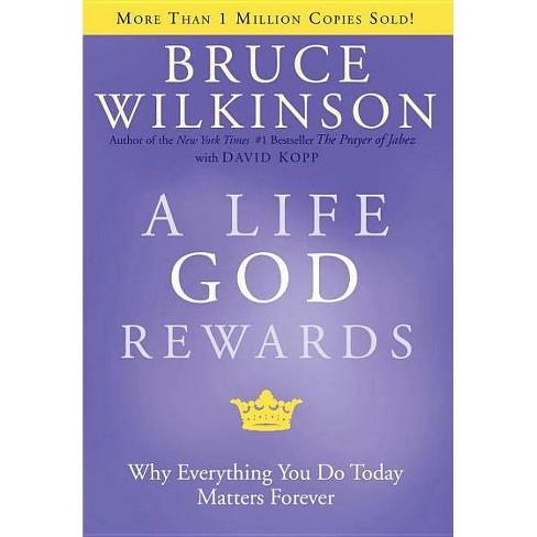 A Life God Rewards - (Breakthrough (Multnomah Hardcover)) by  Bruce Wilkinson (Hardcover) - image 1 of 1