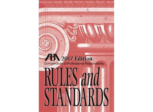 Compendium of Professional Responsibility Rules and Standards 2017 -  (Paperback) - image 1 of 1