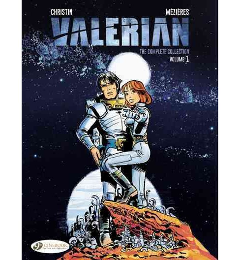 Valerian 1 : The Complete Collection (Hardcover) (Pierre Christin) - image 1 of 1