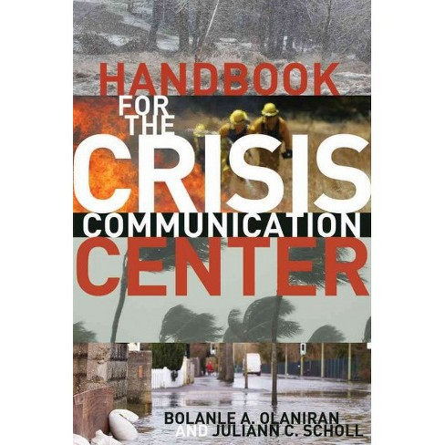 Handbook for the Crisis Communication Center (Paperback) (Bolanle A. Olaniran & Juliann C. Scholl) - image 1 of 1