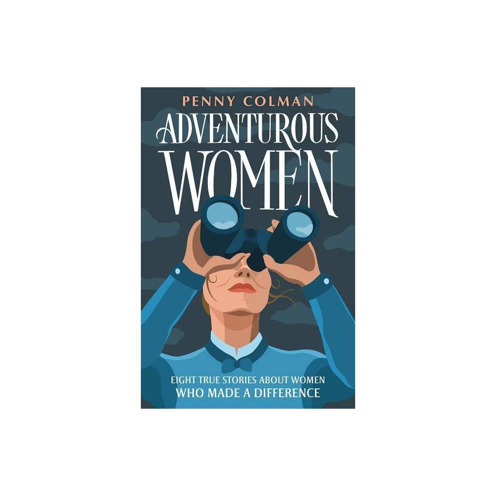 Adventurous Women By Penny Colman Paperback