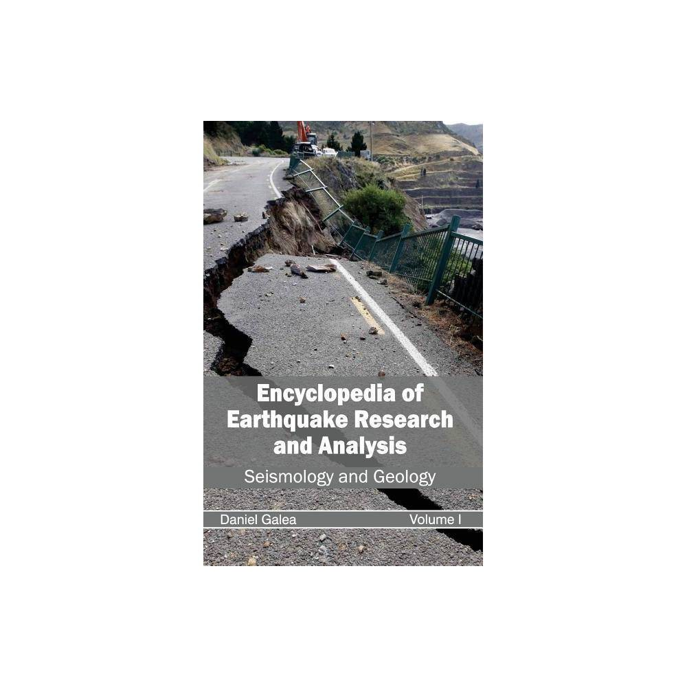 Encyclopedia of Earthquake Research and Analysis - (Hardcover)
