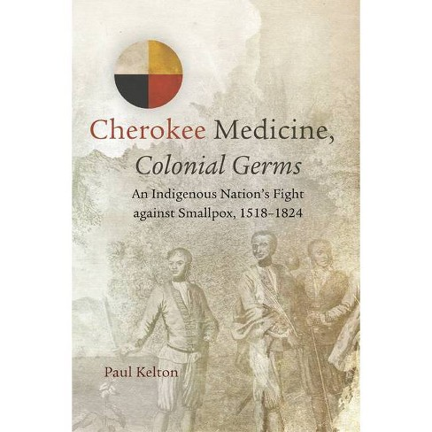 Cherokee Medicine, Colonial Germs, Volume 11 - (New Directions in Native American Studies) (Paperback) - image 1 of 1