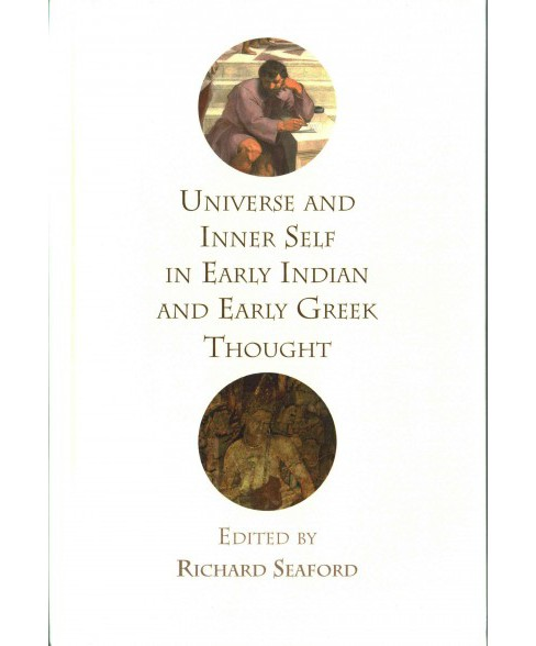 Universe and Inner Self in Early Indian and Early Greek Thought (Hardcover) - image 1 of 1