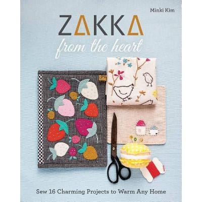 Zakka from the Heart - by Minki Kim (Paperback)