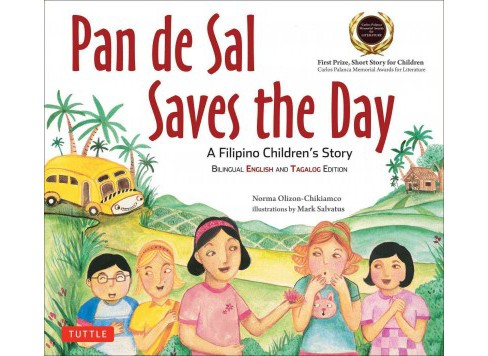 Pan De Sal Saves the Day : A Filipino Children' Story (Bilingual) (Paperback) (Norma Olizon-Chikiamco) - image 1 of 1