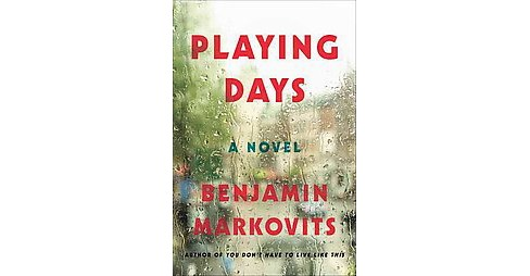 Playing Days (Paperback) (Benjamin Markovits) - image 1 of 1