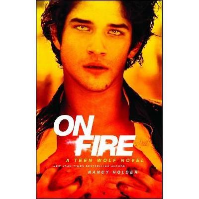 On Fire - by  Nancy Holder (Paperback)