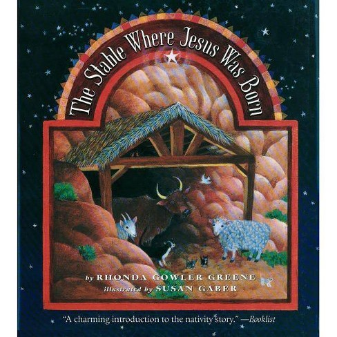 Stable Where Jesus Was Born - by  Rhonda Gowler Greene (Paperback) - image 1 of 1