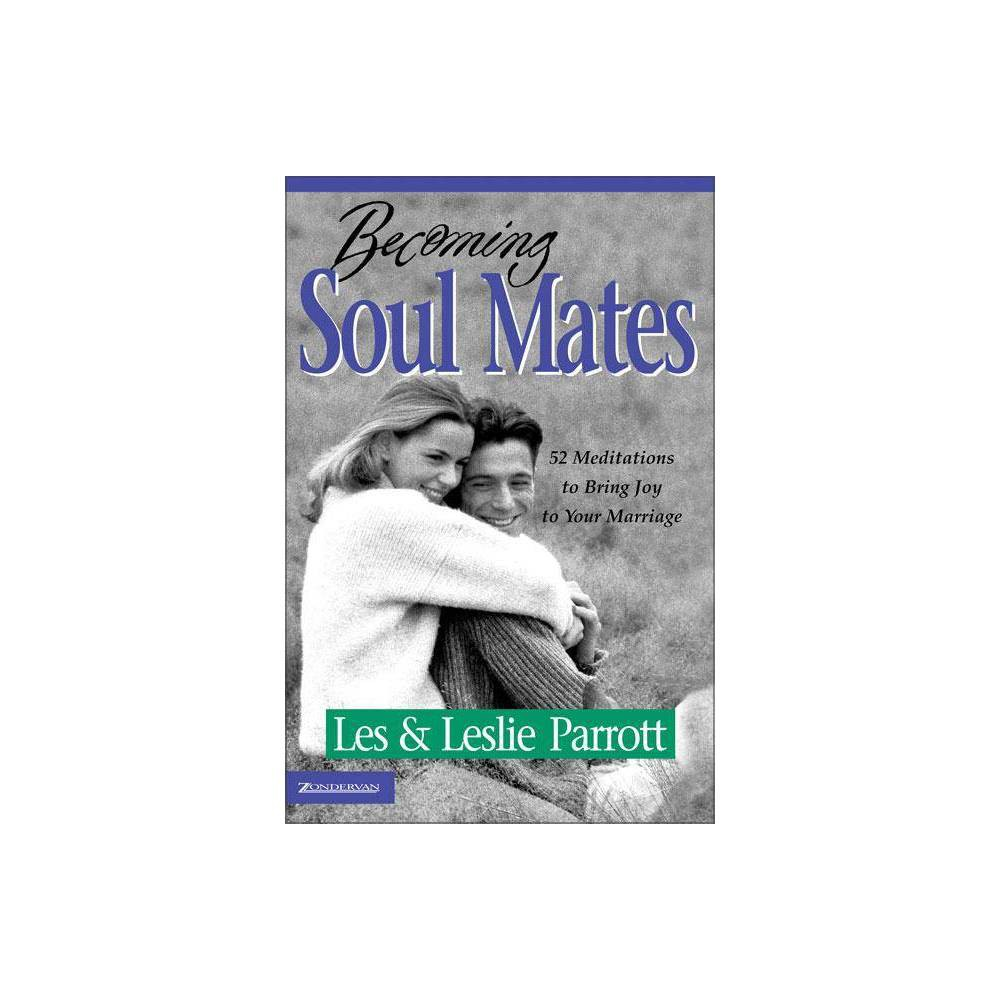 Becoming Soul Mates By Les And Leslie Parrott Paperback