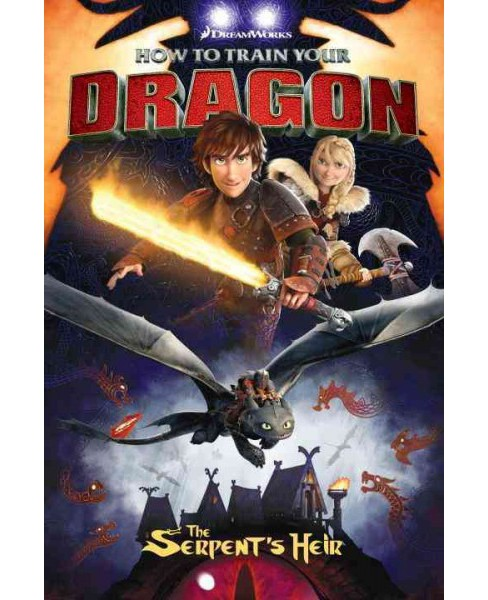 How to Train Your Dragon : The Serpent's Heir (Paperback) (Dean DeBlois & Richard Hamilton) - image 1 of 1