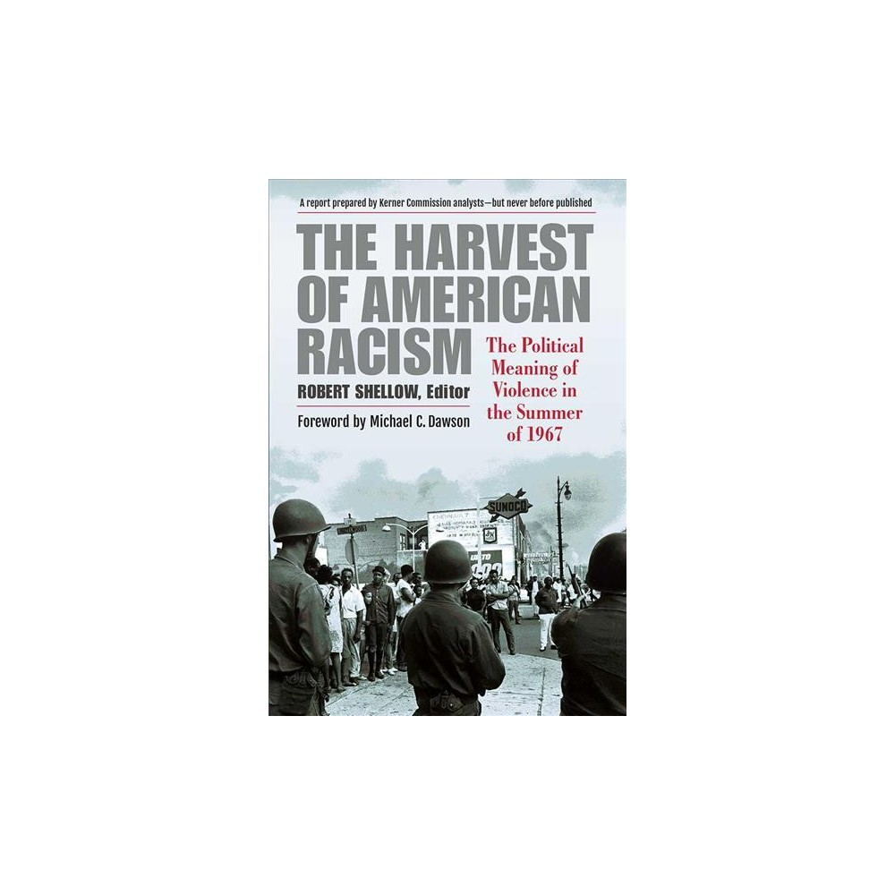 Harvest of American Racism : The Political Meaning of Violence in the Summer of 1967 - (Paperback)