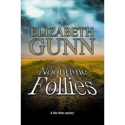 Noontime Follies - (Jake Hines Mystery) by  Elizabeth Gunn (Hardcover) - image 1 of 1