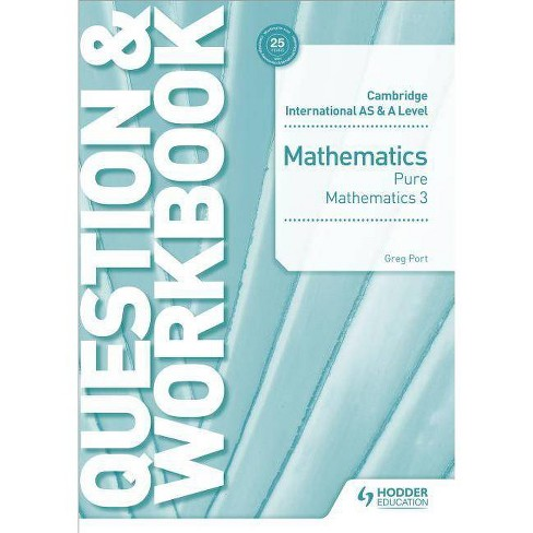 Cambridge International as & a Level Mathematics Pure Mathematics 3 Question & Workbook - by  Greg Port - image 1 of 1