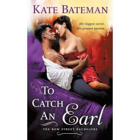 To Catch an Earl - (Bow Street Bachelors) by  Kate Bateman (Paperback) - image 1 of 1