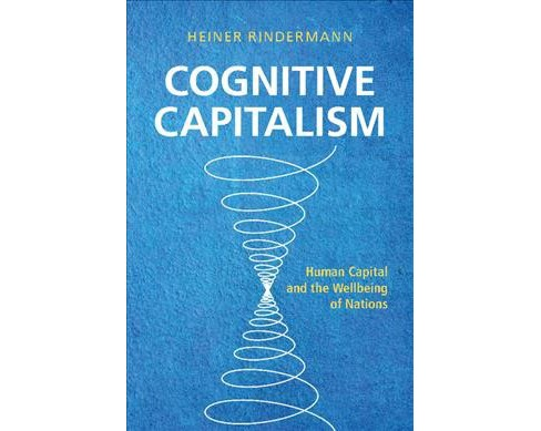 Cognitive Capitalism : Human Capital and the Wellbeing of Nations (Paperback) (Heiner Rindermann). - image 1 of 1
