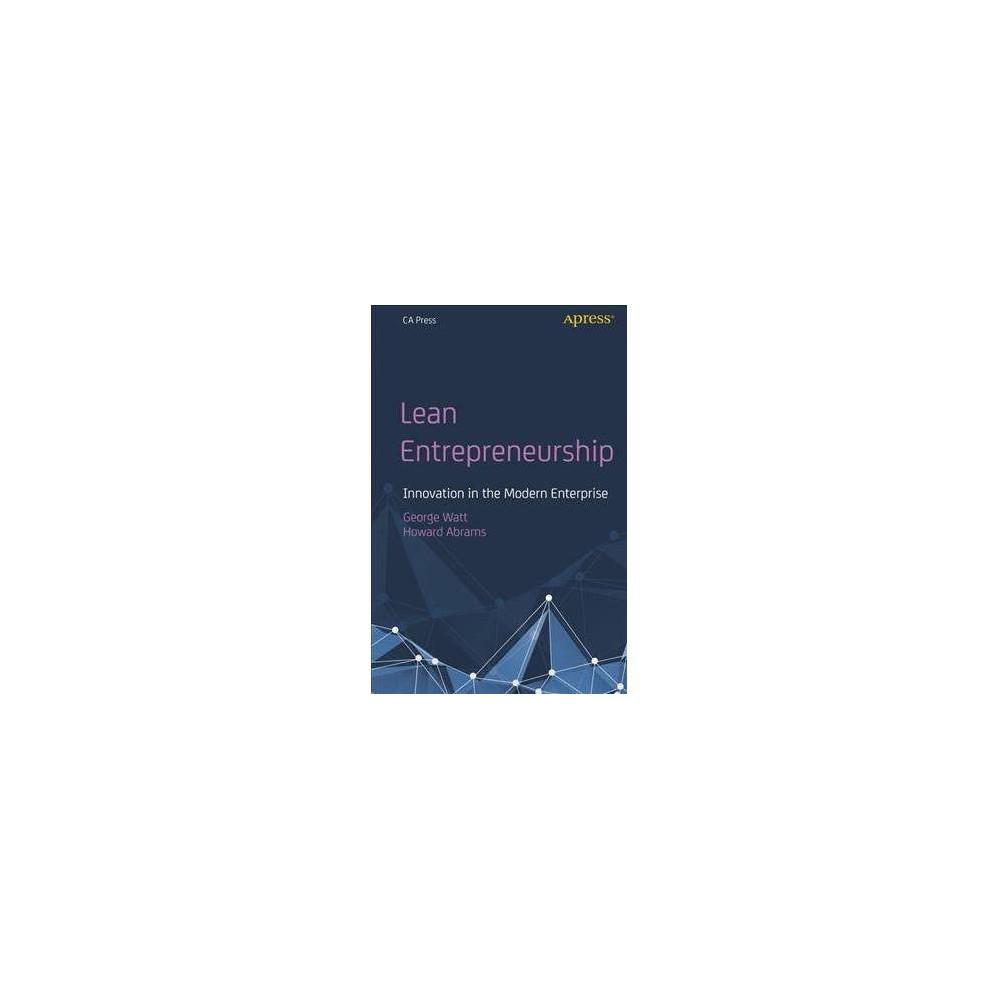 Lean Entrepreneurship : Innovation in the Modern Enterprise - (Paperback)