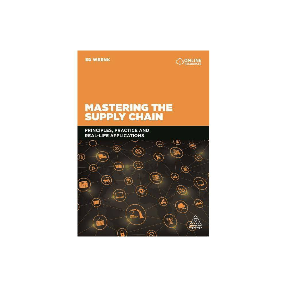 Mastering the Supply Chain - by Ed Weenk (Hardcover)