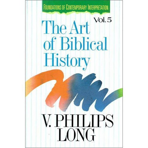 The Art of Biblical History - (Foundations of Contemporary Interpretation) by  V Philips Long - image 1 of 1