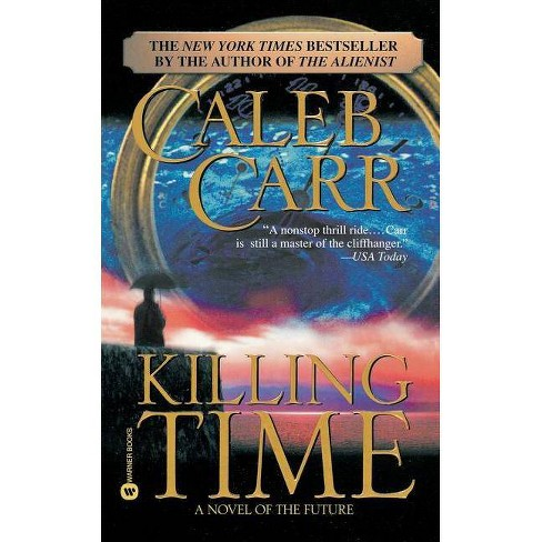 Killing Time - by  Caleb Carr (Paperback) - image 1 of 1