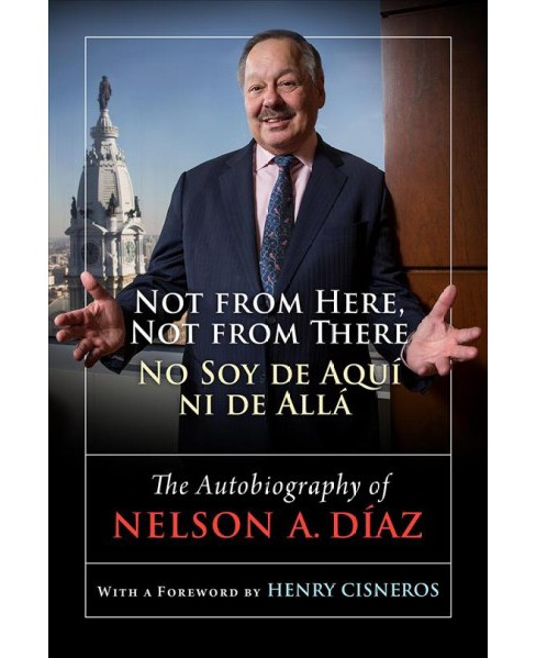 Not from Here, Not from There / No Soy De Aquí Ni De Allá : The Autobiography of Nelson - image 1 of 1