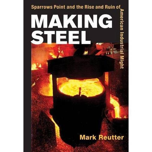 Making Steel - by  Mark Reutter (Paperback) - image 1 of 1