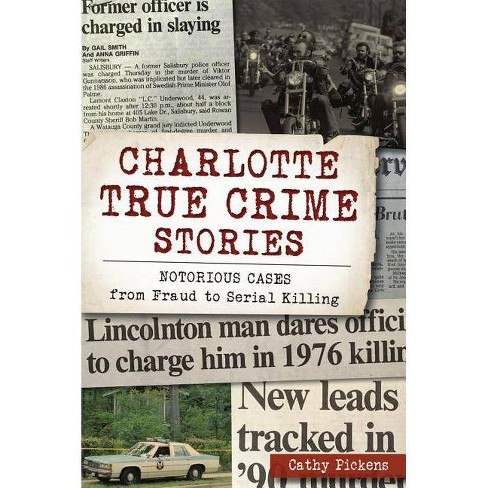Charlotte True Crime Stories - by  Cathy Pickens (Paperback) - image 1 of 1