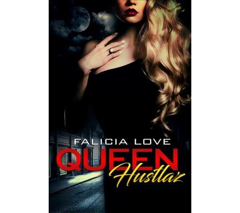 Queen Hustlaz (Paperback) (Falicia Love) - image 1 of 1