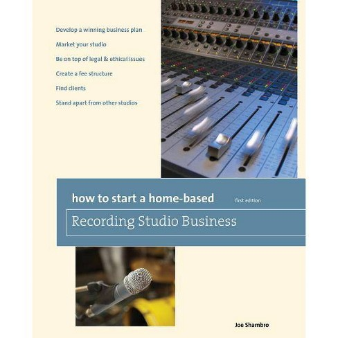 How to Start a Home-Based Recording Studio Business - by  Joe Shambro (Paperback) - image 1 of 1