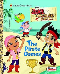 The Pirate Games ( Little Golden Books) (Hardcover) by Andrea Posner-Sanchez